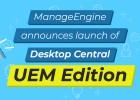 Desktop Central UEM. Nuova edizione!